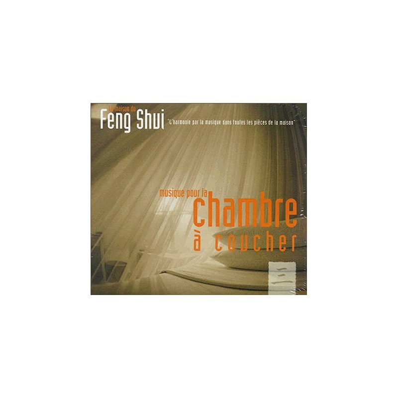 Chemin du bien etre musique feng shui pour la chambre coucher - Chambre a coucher feng shui ...